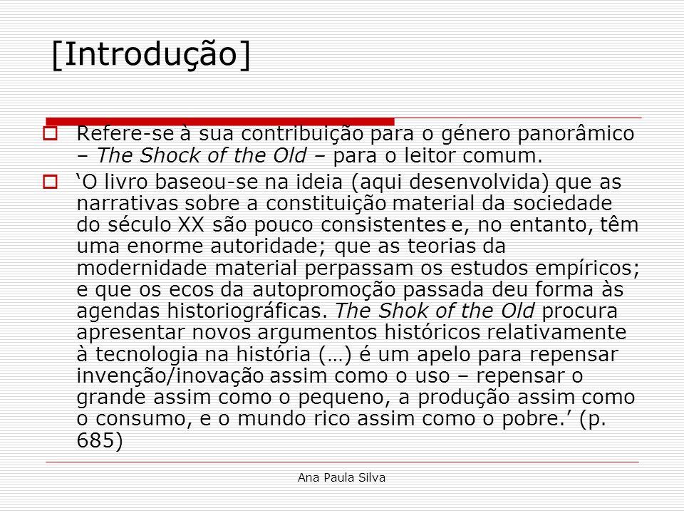[Introdução]Refere-se à sua contribuição para o género panorâmico – The Shock of the Old – para o leitor comum.